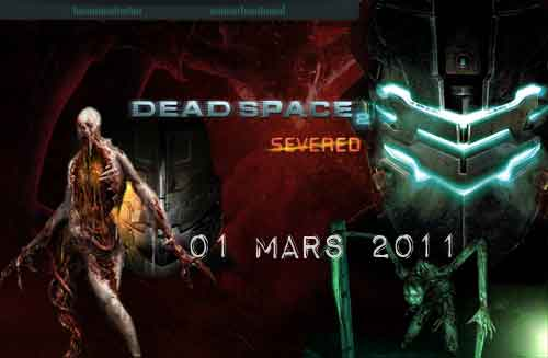 Dead Space 2 Severed - sortie le 1er mars 2011